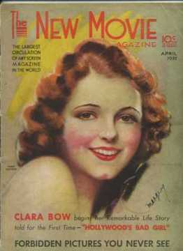 1 - Clara Bow Begins Her Remarkable Life Story Told for the First Time - HOLLYWOOD'S BAD GIRL, and 2. Forbidden Pictures You Never See