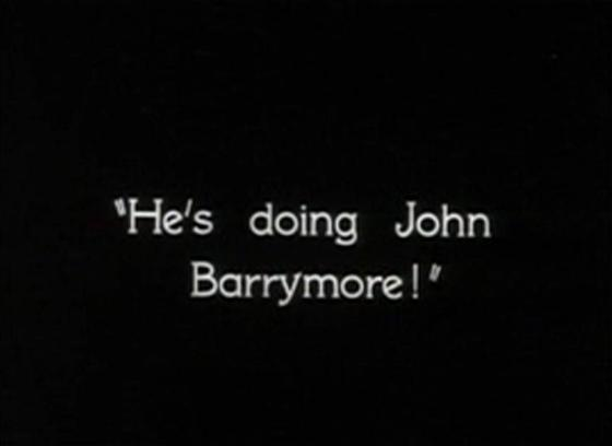 He's doing John Barrymore