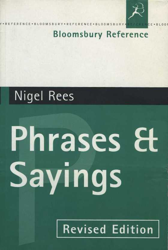Phrases and Sayings by Nigel Rees