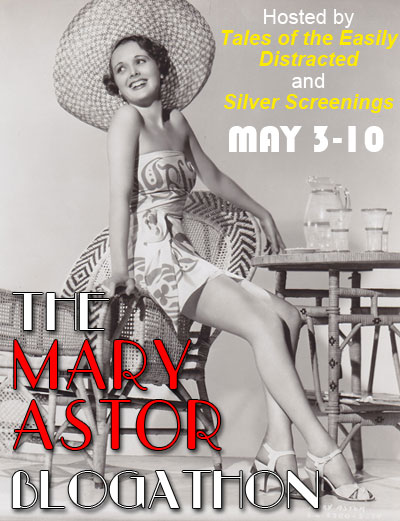 Don't forget to visit the Mary Astor Blogathon