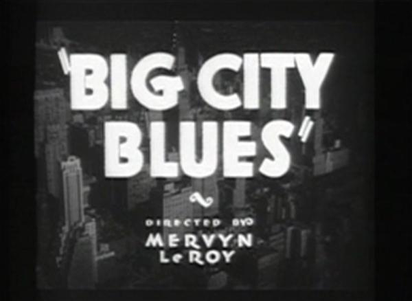 Big City Blues 1932