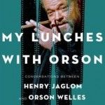 'My Lunches with Orson' Review – Orson Welles Speaks