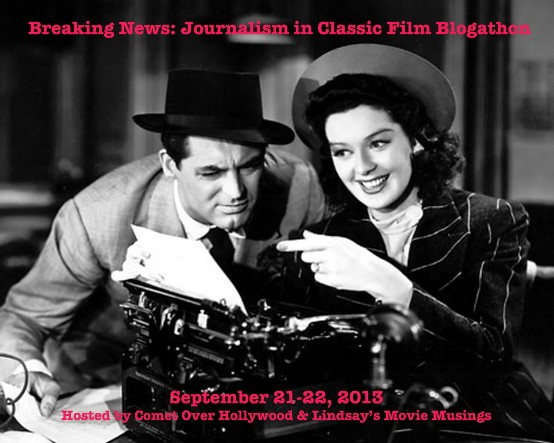 Journalism in Classic Film Blogathon