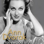 Ann Dvorak Hollywoods Forgotten Rebel by Christina Rice