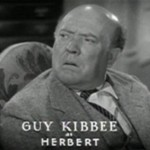 Guy Kibbee Biography – Character Actor Played Sugar Daddies, Goofballs, and Patriarchs
