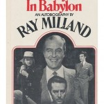 Wide Eyed in Babylon by Ray Milland