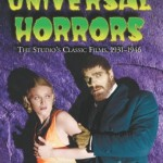 Universal Horrors by Tom Weaver, Michael Brunas and John Brunas