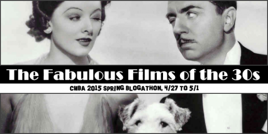 Fabulous Films of the 30s CMBA Blogathon