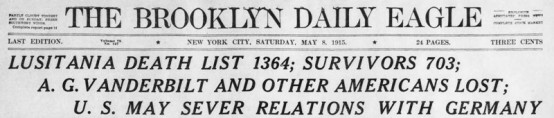 Brooklyn Daily Eagle May 8 1915 Lusitania Headline