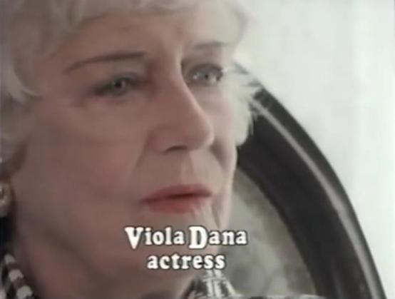 Above: Viola Dana as she appeared in Kevin Brownlow's 1980 mini-series documentary Hollywood.