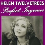 Helen Twelvetrees Perfect Ingenue by Cliff Aliperti