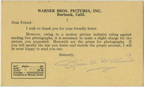 "Above: It's 1937 and you sent an autograph request to Olivia de Havilland care of Warner Bros - Here's the little message and offer card they sent back to you. See an example of a 5"" X 7"" photo here, and see more of these offer cards here."