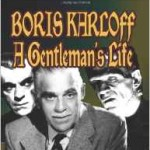Talking Boris Karloff with Authorized Biographer Scott Allen Nollen