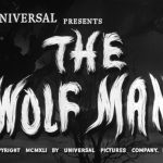 The Wolf Man (1941), Lon Chaney Jr., and the Universal Horror Legacy