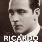 The Magnificent Heel: The Life and Films of Ricardo Cortez by Dan Van Neste